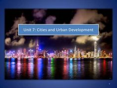 AP Human Geography: Unit 7 - Urban Geography and Development