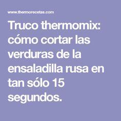 Truco thermomix: cómo cortar las verduras de la ensaladilla rusa en tan sólo 15 segundos.