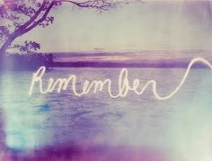 Remember (I will take memories of the heart with me... alone, when I leave here)