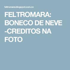 FELTROMARA: BONECO DE NEVE -CREDITOS NA FOTO