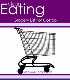 How to shop for clean eating at Costco. This will come of use when it's time to live on my own :).