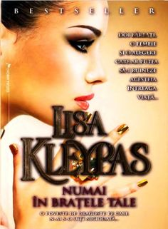 Lisa Kleypas Numai in Bratele Tale Lisa, How To Remove, Romantic, Books, Movie Posters, Livres, Libros, Book, Film Poster