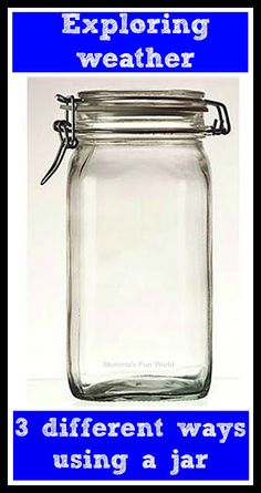 Exploring 3 different ways to do weather science in a jar. Fun for all ages.