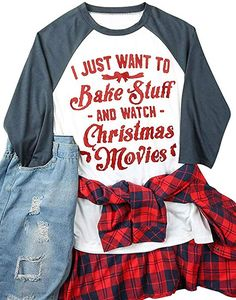 e40a17b0a2 Women I Just Want to Bake Stuff and Watch Christmas Movies Cute Letters  Graphic Shirt Baseball