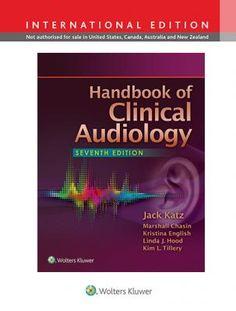 Handbook of Clinical Audiology - Jack Katz, Marshall Chasin, Kristina English, [e.a.] - plaatsnr. 612.6/270 #Audiologie #Gehoorstoornissen