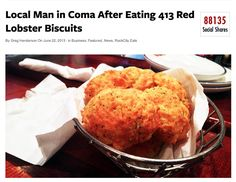Man in Coma after Eating 413 Red Lobster Biscuits