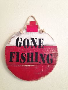 Gone Fishing Sign , Gone Fishing Bobber Sign , Reclaimed Wood Sign