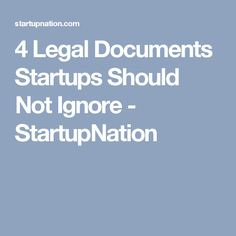 4 Legal Documents Startups Should Not Ignore - StartupNation