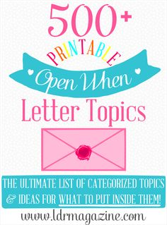 The Ultimate list of 500+ Open When Letter Ideas #openwhenletters