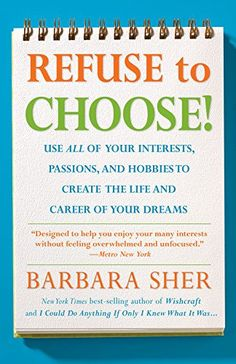 Don't know what to do with your life? Drawn to so many things that you can't choose just one? New York Times best-selling author Barbara Sher has the answer--do EVERYTHING!
