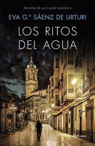 Los ritos del agua. Trilogía de La Ciudad Blanca 2 - Eva García Saénz de Urturi