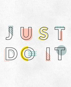 Inspiration : Typographie - Just Do It Font Design, Graphisches Design, Graphic Design Typography, Quote Design, Design Ideas, Japanese Typography, Modern Typography, Kids Graphic Design, Interior Design
