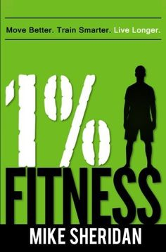 1% Fitness: Move Better. Train Smarter. Live Longer. - http://www.exercisejoy.com/1-fitness-move-better-train-smarter-live-longer/fitness/