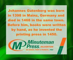 In Johannes Gutenberg moved back to Mainz and by 1450 was operating a print shop. He had borrowed 800 guilders from local financier Johann Fust to purchase specific tools and equipment needed for his unique typography method. Johannes Gutenberg, Printing Press, The Borrowers, Inventions, Typography, Facts, Tools, Writing, Unique