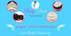 Check out my Sugar Kiss Collection available now online @ www.body-treats.com
