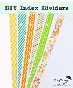 DIY Index Dividers | Crafting in the Rain ... Perfect for starting of the New Year organization projects.
