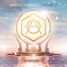 Madison Mars - Theme O (OUT NOW!) by HEXAGON