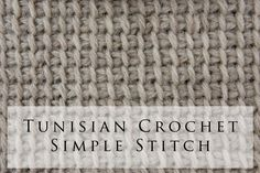 Tunisian Crochet Simple Stitch