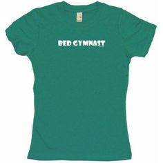 Bed Gymnast Womens Babydoll Petite Fit Tee Shirt in 6 Colors Small thru XL