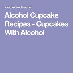 Alcohol Cupcake Recipes - Cupcakes With Alcohol