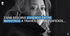 Recuerdos de Zaha Hadid: una arquitecta que impactó al mundo con más que edificios
