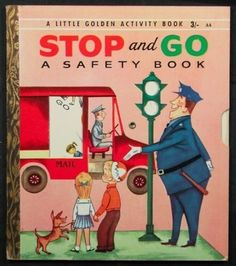 Stop and Go A Safety Book, A Little Golden Book