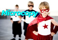 Microcopy is part of the user experience.  It should be treated wisely and at an 8th grade learning level.  Enjoy this post.  I did.