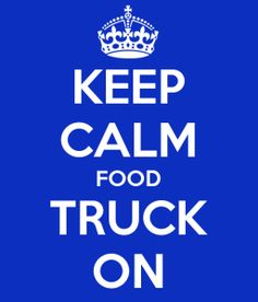 keep calm and food truck on inspirational statement.