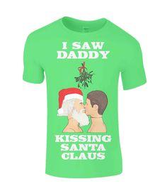 I Saw Daddy Kissing Santa Claus, Funny, Gay, Xmas T-Shirt #fashion #style #lgbt #lgbtq #gaykiss #xmas #xmastshirt #gayinterest #gayhumour #gayxmastshirt