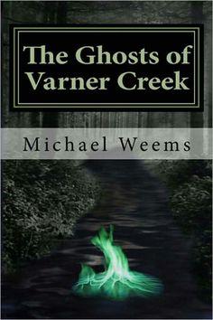Ghosts of Varner Creek by Michael Weems barnesandnoble.com
