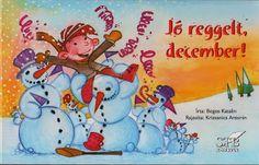 Marci fejlesztő és kreatív oldala: Jó reggelt december, írta: Bogos Katalin, rajzolta: Krizsanics Antonin