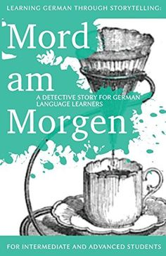 Learning German through Storytelling: Mord Am Morgen - a detective story for German language learners (includes exercises): for intermediate and advanced learners: Volume 1 (Baumgartner & Momsen) Sign Language Phrases, Sign Language Interpreter, Learn Sign Language, Language Quotes, German Language Learning, Language Lessons, British Sign Language, Foreign Language, Improve Your Vocabulary