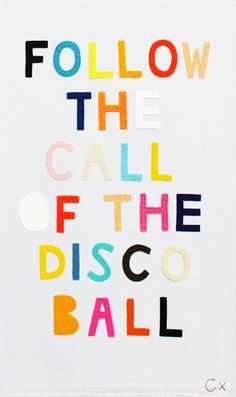 Follow the call of the disco ball! #festivalseason #quote