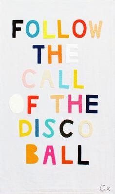 Follow the call of the disco ball! #festivalseason #quote