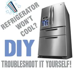 How To Fix A Refrigerator That Won't Cool – How To Troubleshoot It Yourself