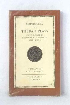 The Theban Plays: Antigone, Oedipus the King, Oedipus at Colonus Sophocles 1961 9780140444254 Penguin Classics, Plays, Books To Read, Literature, Films, King, Games, Literatura, Movies