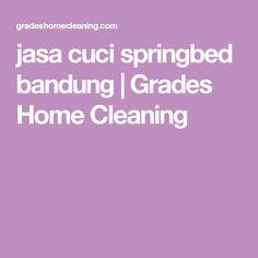 jasa cuci springbed bandung  | Grades Home Cleaning