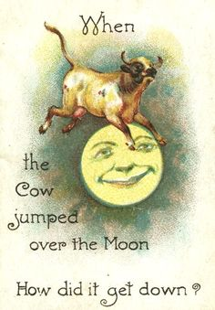 When the cow jumped over the moon how did it get down? The clue is in 'over' not onto! Vintage Moon, Vintage Cards, Vintage Postcards, Vintage Ephemera, Sun Moon Stars, Sun And Stars, Moon Dance, Moon Shadow, Moon Illustration