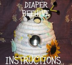 Diaper Beehive I love this I made one for my sister, for her Winnie the Pooh Theme Baby Shower.