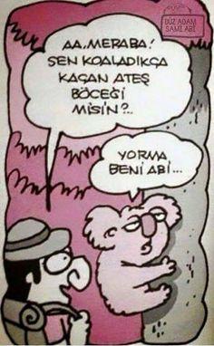 - Aa. Meraba! Sen koaladıkça kaçan ateş böceği misin? + Yorma beni abi... #karikatür #mizah #matrak #komik #espri #şaka #gırgır #komiksözler