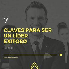 Reposting @zerotemor: Si deseas tener éxito como líder, debes seguir estas 7 claves, link en el perfil! #tufrasezero