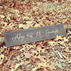 Always Kiss Me Goodnight  Rustic Wood Sign by RaindropsOnRosesB, $29.00