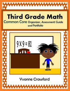 The Common Core Organizer, Assessment Guide and Portfolio for Third Grade Mathematics! $