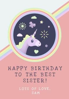 A colorful unicorn illustration, pink and white background, and a rainbow-colored circle around the illustration. Create your own birthday cards. Pink And White Background, Unicorn Illustration, Best Sister, Happy Birthday Cards, Special Day, Create Your Own, Diy And Crafts, Rainbow, Children