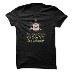 Chemical engineer t-shirt - Alcohol is solution - #long hoodie #print shirts. I WANT THIS => https://www.sunfrog.com/Funny/Alcohol-is-solution.html?60505