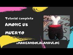 Tutorial Completo Among us Muerto #amigurumi #tutorialganchillo #mareandolalanavlog - YouTube