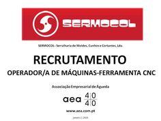 """A Associação Empresarial de Águeda divulga o  Recrutamento para a """"SERMOCOL-Serralharia de Moldes,Cunhos e Cortantes,Lda."""" _____________ANÚNCIO_____________ https://www.facebook.com/180305488683047/photos/a.197609600285969.48389.180305488683047/1011024945611093/?type=3&theater ou www.aea.com.pt   Faça LIKE em https://www.facebook.com/pages/Associação-Empresarial-de-Águeda/180305488683047 E  Acompanhe o FACEBOOK da AEA com mais informações úteis sobre: EMPREGOS, FORMAÇÃO, EMPREENDEDORISMO…"""