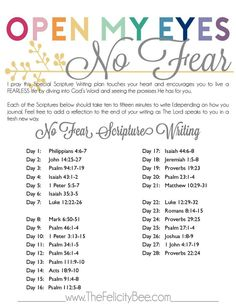 A special edition of OPEN MY EYES Scripture Writing is over at The Felicity Bee. The enemy uses fear to hold us captive and to prevent us from moving on in God's will. I pray this Scripture Writing plan would cause you to live a life without fear as you discover the promises God gives us in His Word.