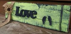 Id like to do this with blue and brown colors to match my living room. Rustic crackle wood sign with love birds on by PolishedExpression, Pallet Crafts, Pallet Art, Wood Crafts, Barn Wood Projects, Reclaimed Wood Projects, Rustic Signs, Wooden Signs, Decoupage, Pallet Designs
