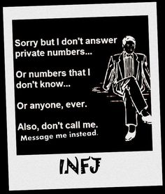 INFJ - I hate the phone bc i can't see who I'm talking to. Talking to someone I can't see makes me very uncomfortable! Infj Type, Intj And Infj, Enfj, Rarest Personality Type, Infj Personality, Myers Briggs Personality Types, Personality Profile, Gustav Jung, Introvert Problems